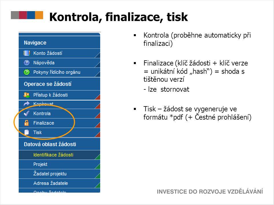 """Kontrola, finalizace, tisk  Kontrola (proběhne automaticky při finalizaci)  Finalizace (klíč žádosti + klíč verze = unikátní kód """"hash"""") = shoda s t"""