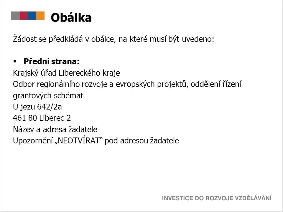 Obálka Žádost se předkládá v obálce, na které musí být uvedeno:  Přední strana: Krajský úřad Libereckého kraje Odbor regionálního rozvoje a evropskýc
