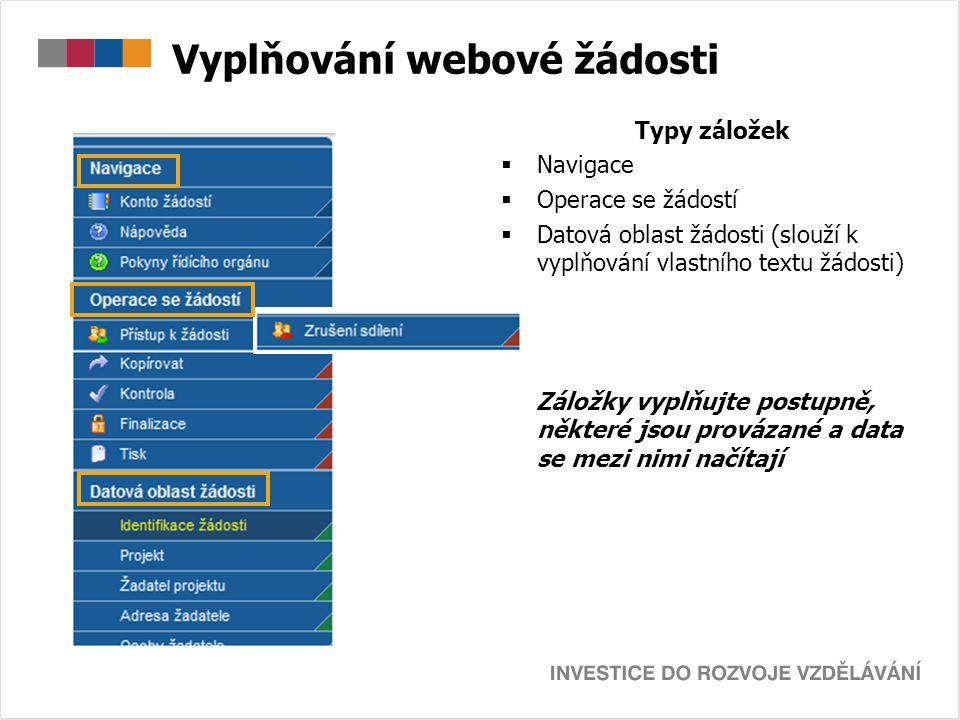 Vyplňování webové žádosti Typy záložek  Navigace  Operace se žádostí  Datová oblast žádosti (slouží k vyplňování vlastního textu žádosti) Záložky v