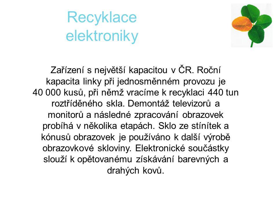 Zařízení s největší kapacitou v ČR. Roční kapacita linky při jednosměnném provozu je 40 000 kusů, při němž vracíme k recyklaci 440 tun roztříděného sk