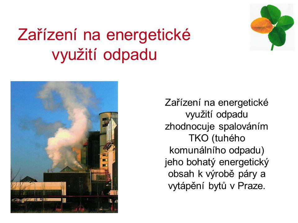 Zařízení na energetické využití odpadu zhodnocuje spalováním TKO (tuhého komunálního odpadu) jeho bohatý energetický obsah k výrobě páry a vytápění bytů v Praze.