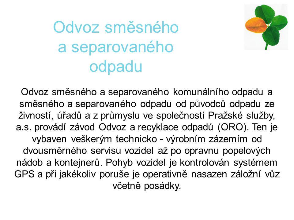 Odvoz směsného a separovaného komunálního odpadu a směsného a separovaného odpadu od původců odpadu ze živností, úřadů a z průmyslu ve společnosti Pražské služby, a.s.