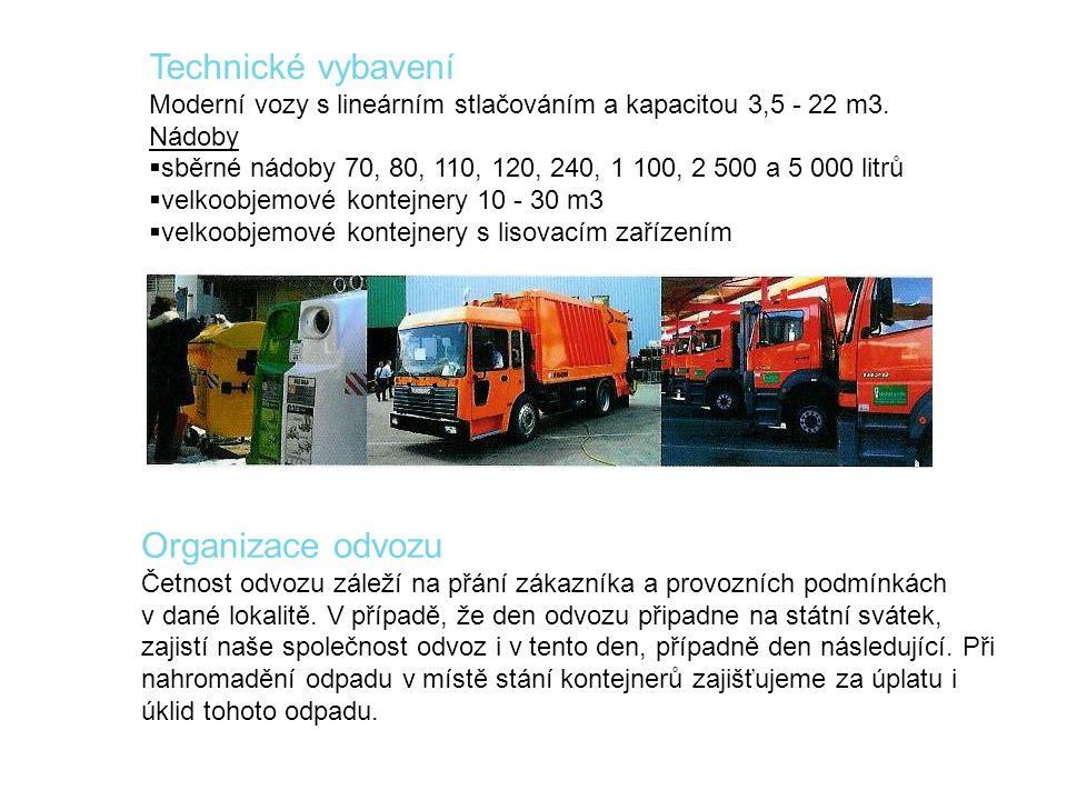 Technické vybavení Moderní vozy s lineárním stlačováním a kapacitou 3,5 - 22 m3. Nádoby  sběrné nádoby 70, 80, 110, 120, 240, 1 100, 2 500 a 5 000 li