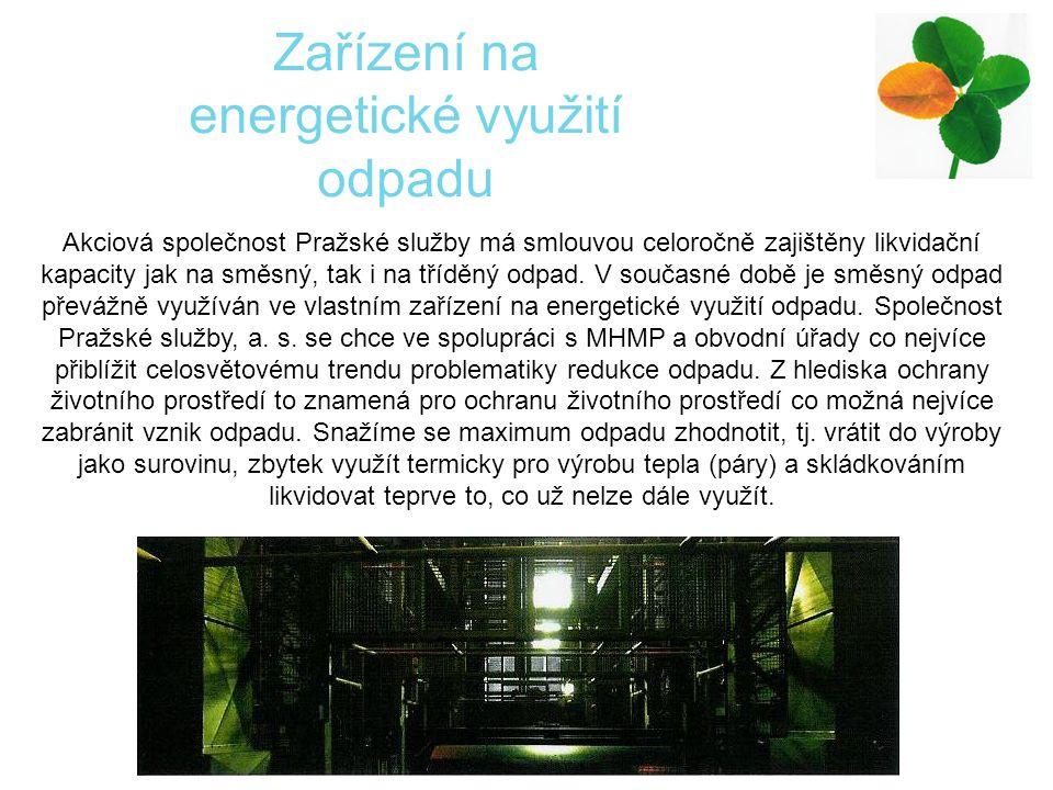 Akciová společnost Pražské služby má smlouvou celoročně zajištěny likvidační kapacity jak na směsný, tak i na tříděný odpad.