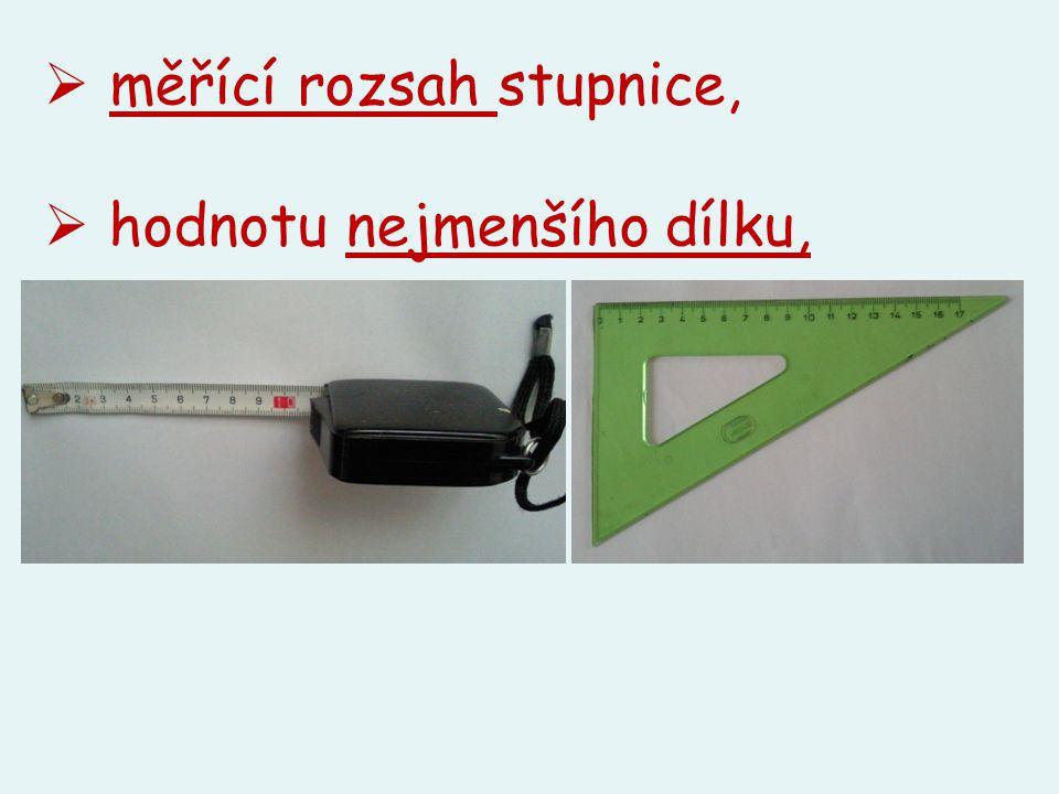  měřící rozsah stupnice,  hodnotu nejmenšího dílku,