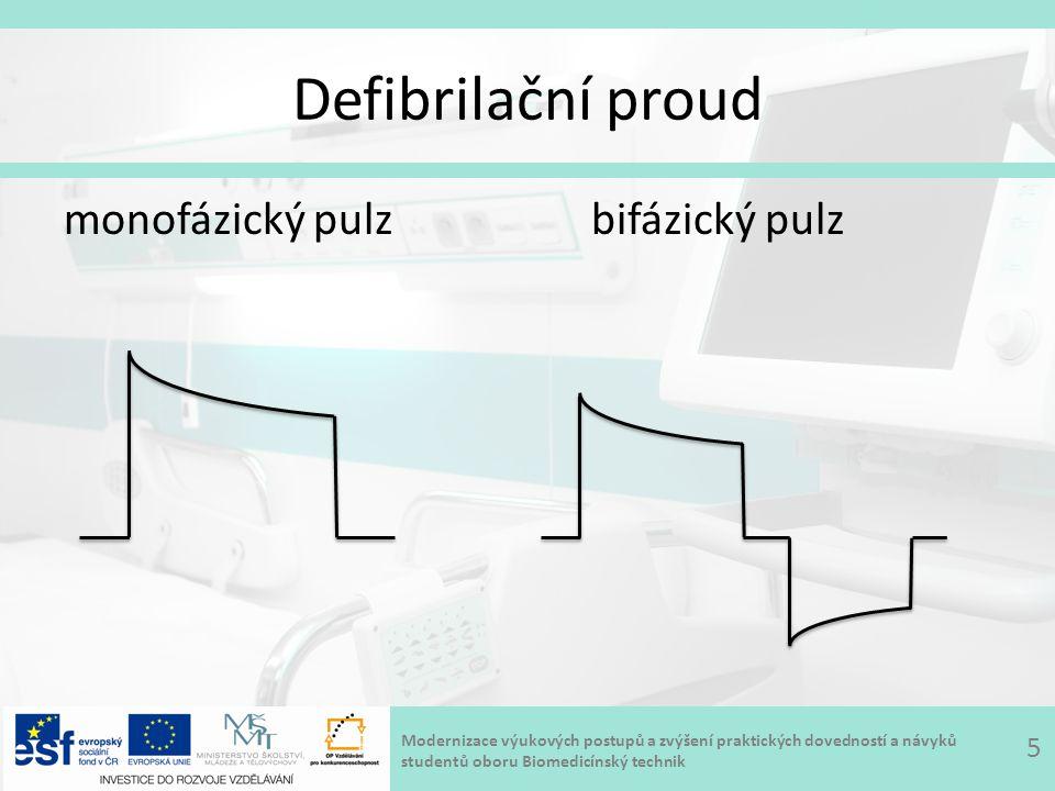 Modernizace výukových postupů a zvýšení praktických dovedností a návyků studentů oboru Biomedicínský technik Defibrilační proud monofázický pulz bifázický pulz 5