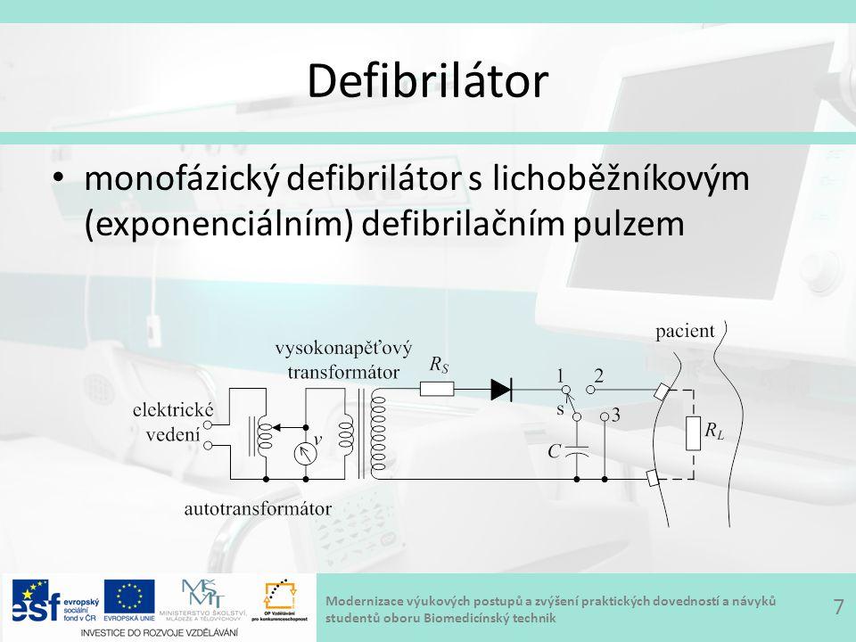 Modernizace výukových postupů a zvýšení praktických dovedností a návyků studentů oboru Biomedicínský technik Defibrilátor monofázický defibrilátor s lichoběžníkovým (exponenciálním) defibrilačním pulzem: – kapacita kondenzátoru desítky μF – energie pulzu 50-400 J – velikost proudu 1-10 A – délka pulzu 1-10 ms 8
