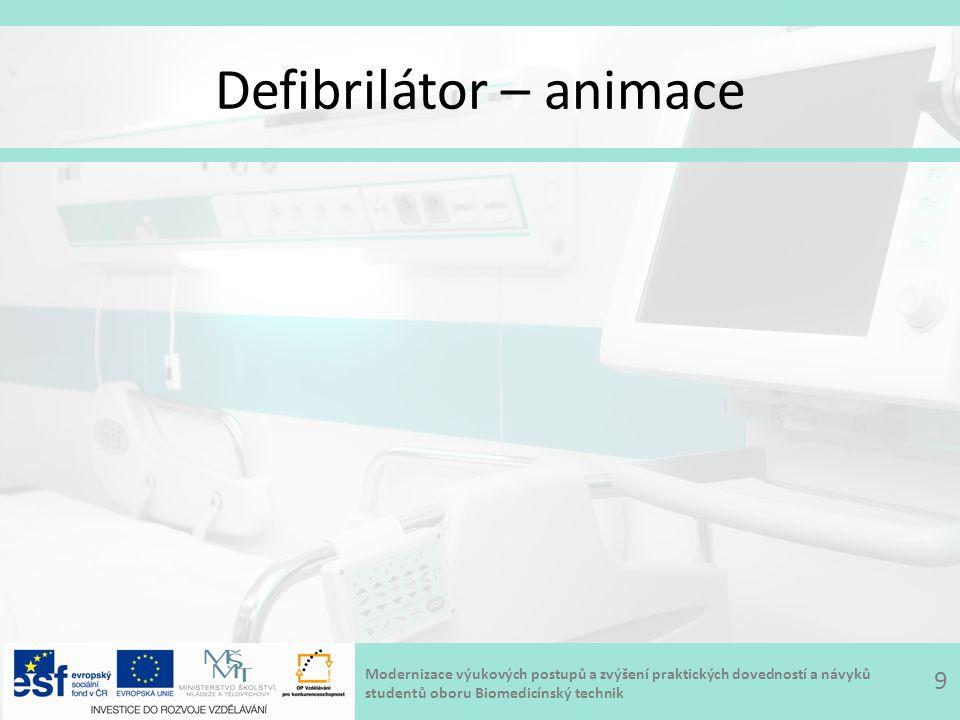 Modernizace výukových postupů a zvýšení praktických dovedností a návyků studentů oboru Biomedicínský technik Defibrilátor 10