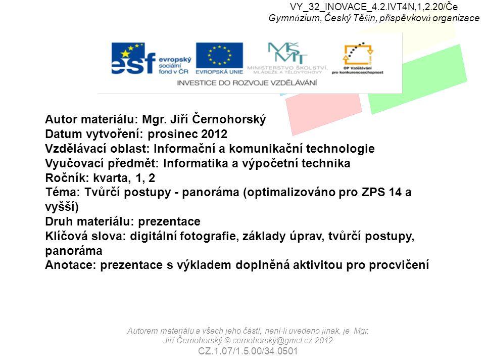 VY_32_INOVACE_4.2.IVT4N,1,2.20/Če Gymn á zium, Český Tě ší n, př í spěvkov á organizace Autorem materiálu a všech jeho částí, není-li uvedeno jinak, je Mgr.