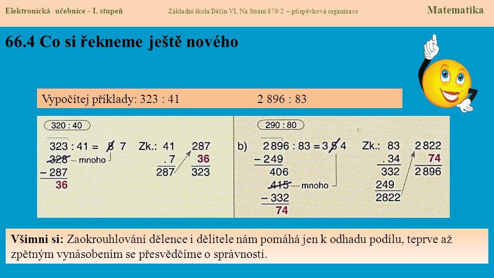 66.4 Co si řekneme ještě nového Elektronická učebnice - I. stupeň Základní škola Děčín VI, Na Stráni 879/2 – příspěvková organizace Matematika Vypočít