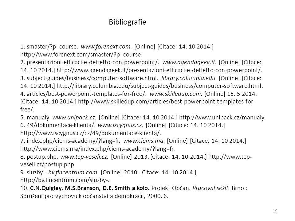 19 Bibliografie 1. smaster/?p=course. www.forenext.com. [Online] [Citace: 14. 10 2014.] http://www.forenext.com/smaster/?p=course. 2. presentazioni-ef