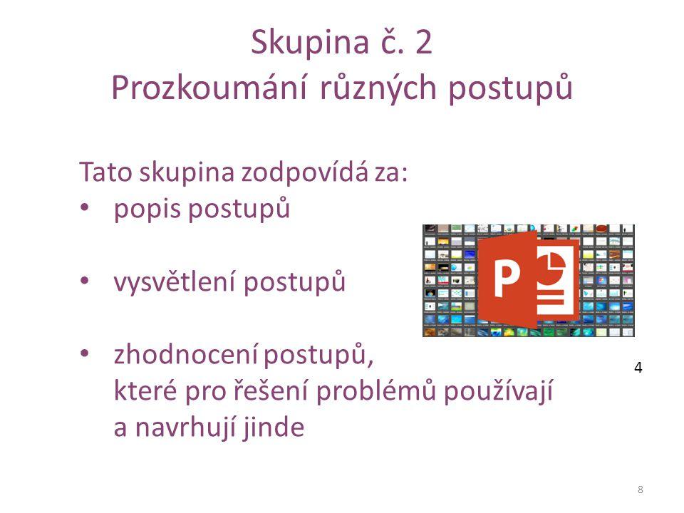 2.část prezentace by měla obsahovat: 9 1.Stručný popis různých řešení Vyberte několik postupů navrhovaných různými jedinci nebo skupinami.