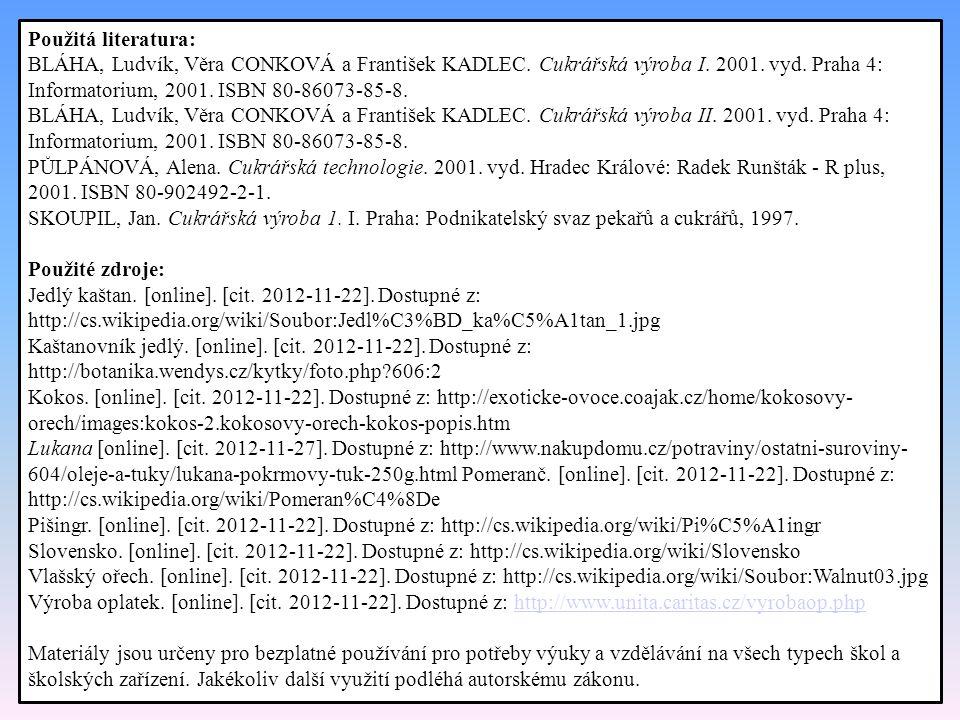 Použitá literatura: BLÁHA, Ludvík, Věra CONKOVÁ a František KADLEC.