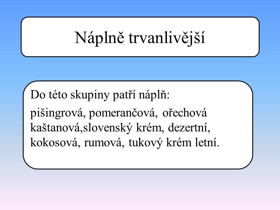 Slovenský krém Charakteristika: má bílou barvu, hladkou pastovitou, neroztékavou konzistenci, má hladivou máslovou chuť.