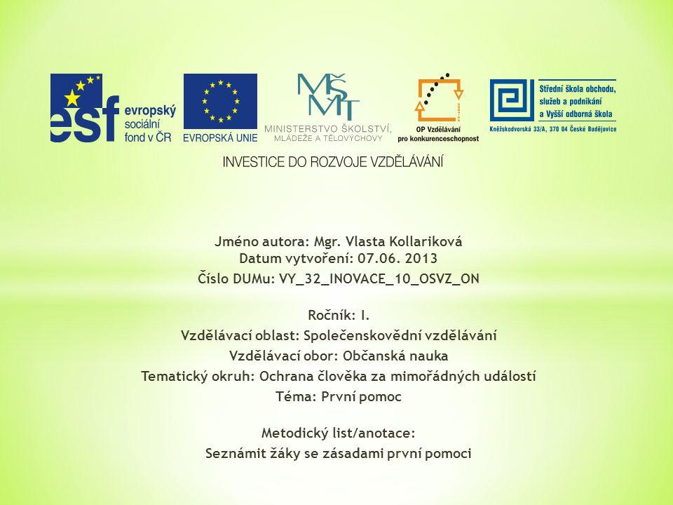 Jméno autora: Mgr. Vlasta Kollariková Datum vytvoření: 07.06.