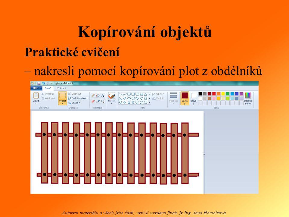 Kopírování objektů Autorem materiálu a všech jeho částí, není-li uvedeno jinak, je Ing.