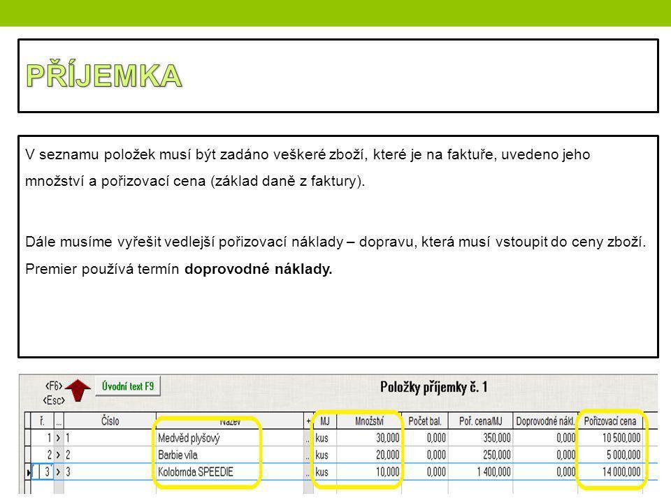 V seznamu položek musí být zadáno veškeré zboží, které je na faktuře, uvedeno jeho množství a pořizovací cena (základ daně z faktury).