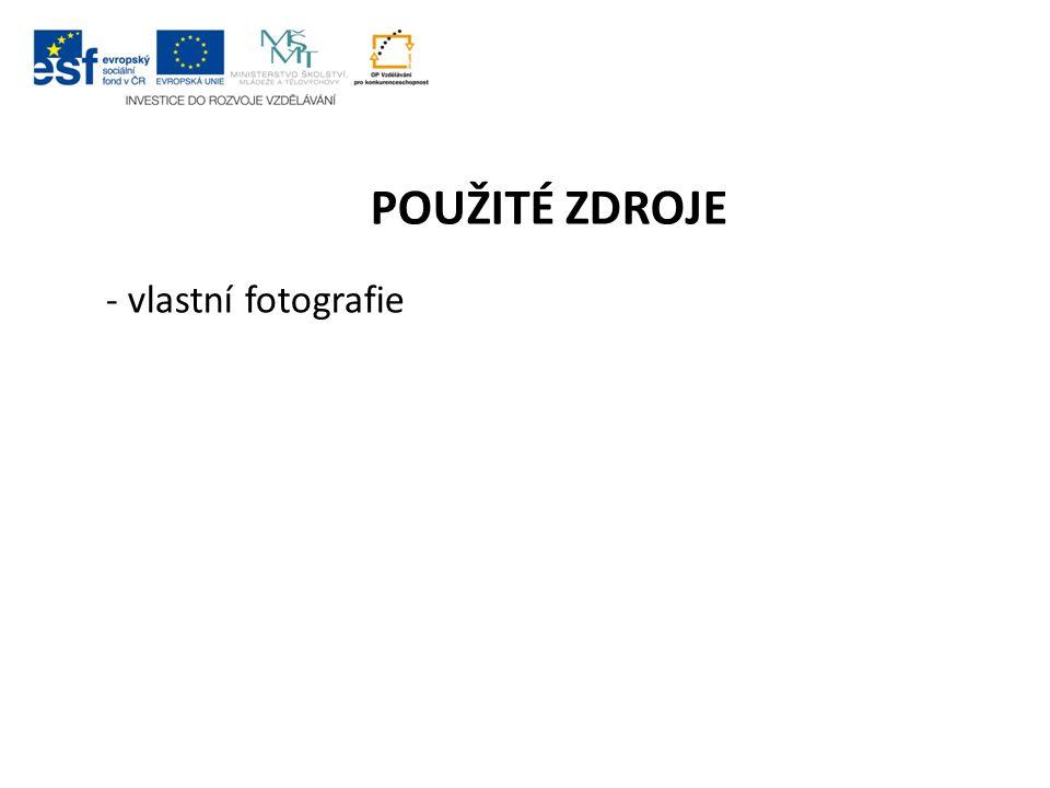 - vlastní fotografie POUŽITÉ ZDROJE
