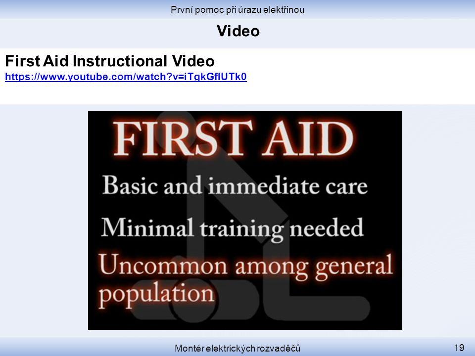 První pomoc při úrazu elektřinou Montér elektrických rozvaděčů 19 First Aid Instructional Video https://www.youtube.com/watch?v=iTgkGflUTk0