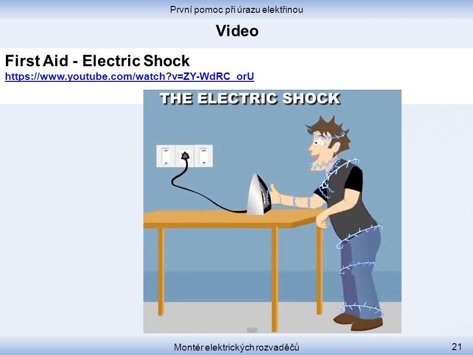 První pomoc při úrazu elektřinou Montér elektrických rozvaděčů 21 First Aid - Electric Shock https://www.youtube.com/watch?v=ZY-WdRC_orU