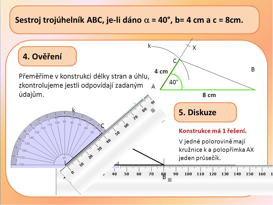 Sestroj trojúhelník ABC, je-li dáno  = 40°, b= 4 cm a c = 8cm.