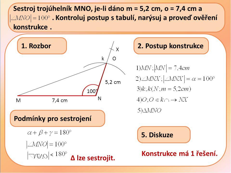 Sestroj trojúhelník MNO, je-li dáno m = 5,2 cm, o = 7,4 cm a ………………….