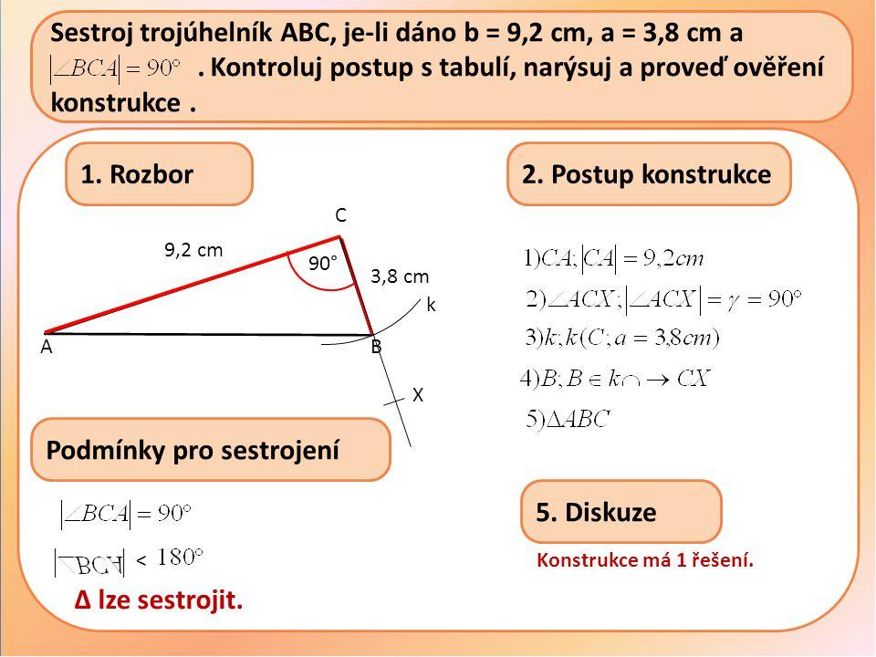 Sestroj trojúhelník ABC, je-li dáno b = 9,2 cm, a = 3,8 cm a ………………….