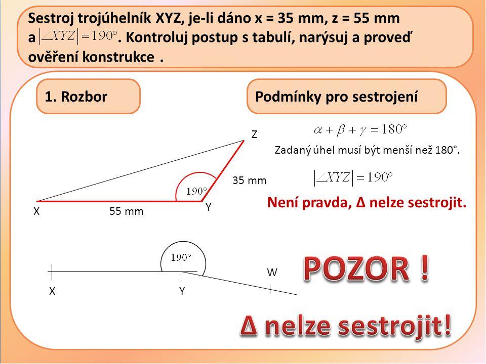 Sestroj trojúhelník XYZ, je-li dáno x = 35 mm, z = 55 mm a……………....