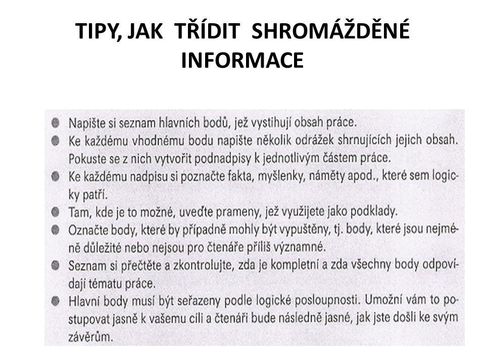 TIPY, JAK TŘÍDIT SHROMÁŽDĚNÉ INFORMACE