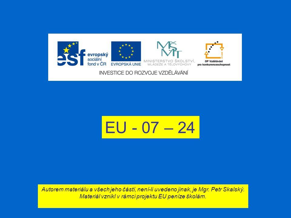 EU - 07 – 24 Autorem materiálu a všech jeho částí, není-li uvedeno jinak, je Mgr.