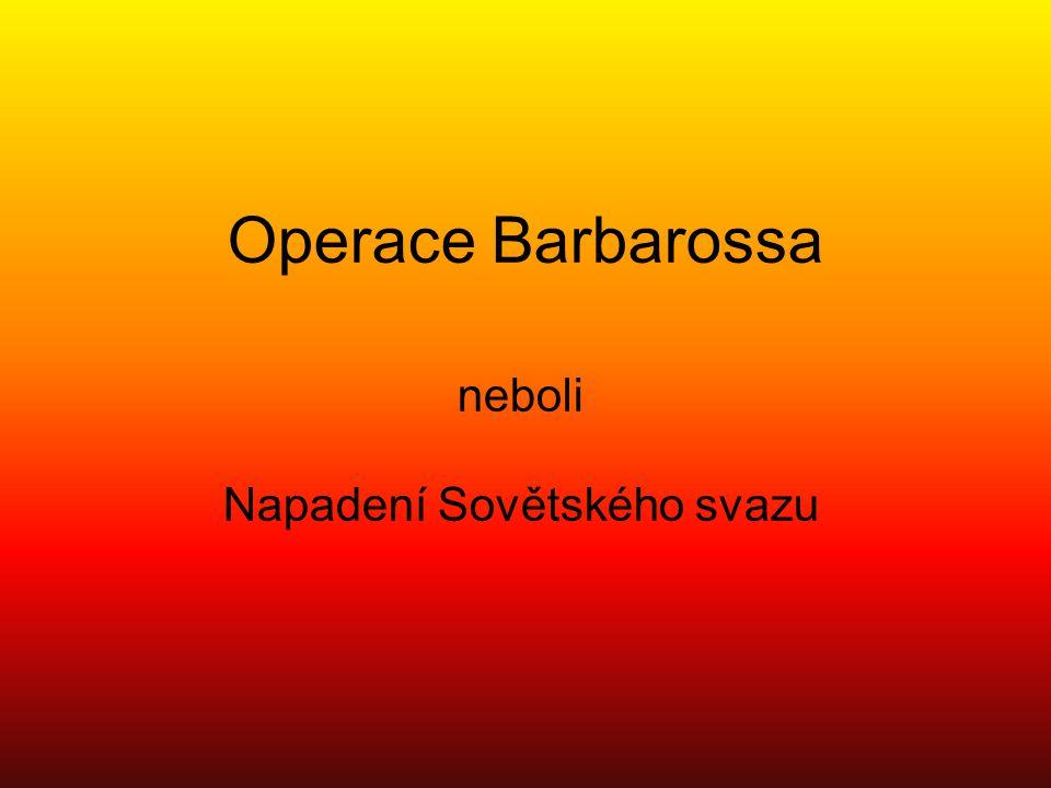 Operace Barbarossa neboli Napadení Sovětského svazu