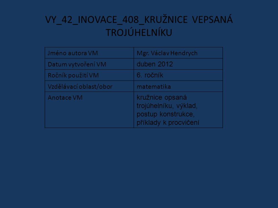 VY_42_INOVACE_408_KRUŽNICE VEPSANÁ TROJÚHELNÍKU Jméno autora VMMgr.