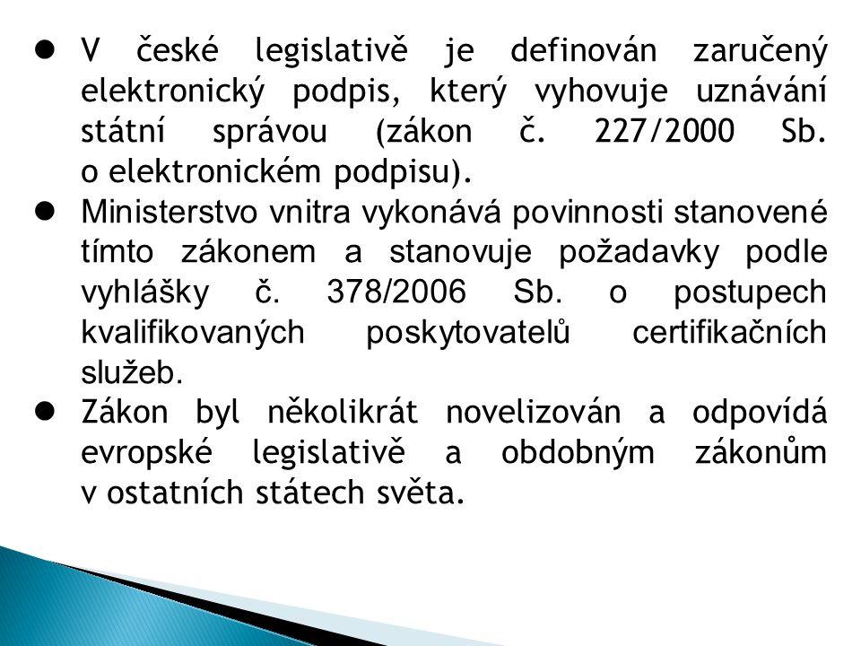 V české legislativě je definován zaručený elektronický podpis, který vyhovuje uznávání státní správou (zákon č. 227/2000 Sb. o elektronickém podpisu).