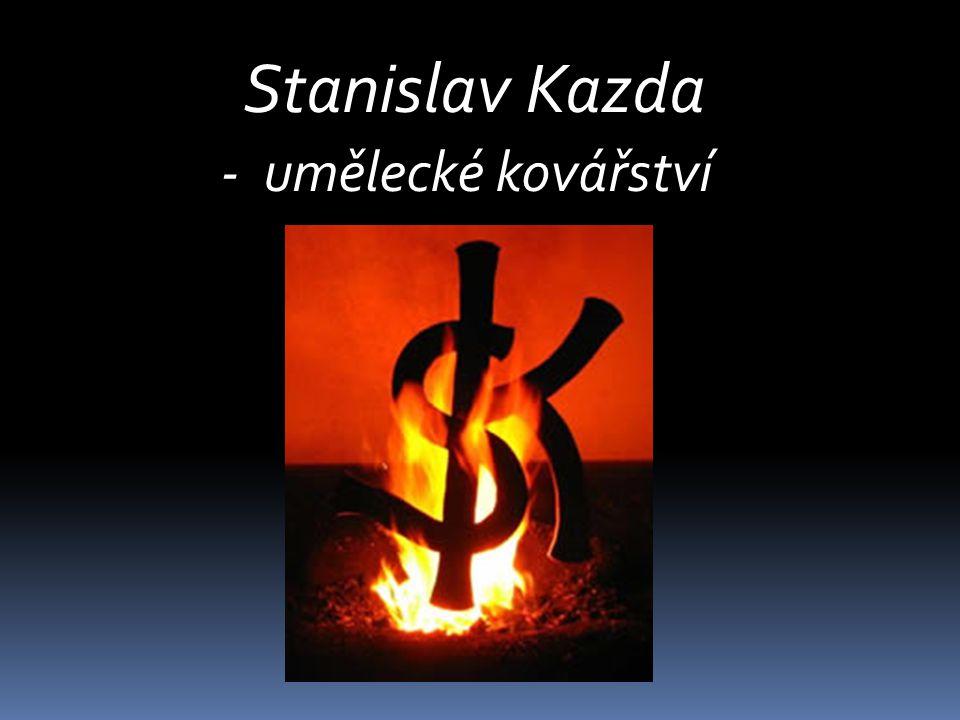 Stanislav Kazda - umělecké kovářství