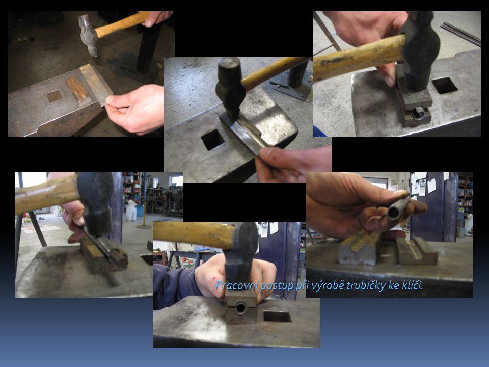 Pracovní postup při výrobě trubičky ke klíči.