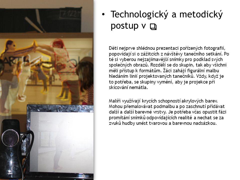 Technologický a metodický postup v Děti nejprve shlédnou prezentaci pořízených fotografií, popovídají si o zážitcích z návštěvy tanečního setkání. Po
