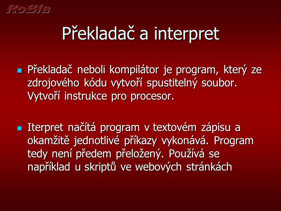 Vývojové prostředí Je to komplexní nástroj na tvorbu programů.