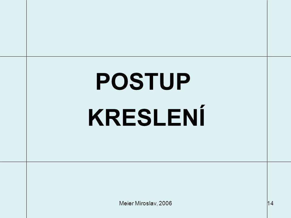 Meier Miroslav, 200614 POSTUP KRESLENÍ