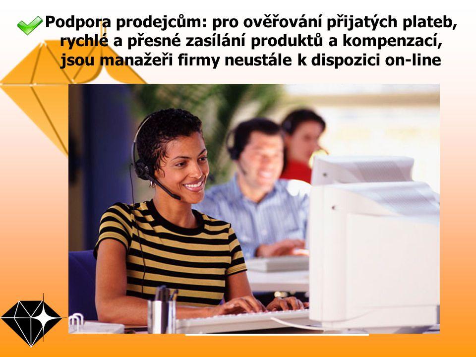 Podpora prodejcům: pro ověřování přijatých plateb, rychlé a přesné zasílání produktů a kompenzací, jsou manažeři firmy neustále k dispozici on-line