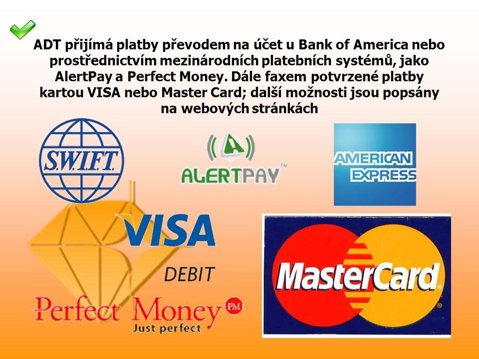 ADT přijímá platby převodem na účet u Bank of America nebo prostřednictvím mezinárodních platebních systémů, jako AlertPay a Perfect Money.