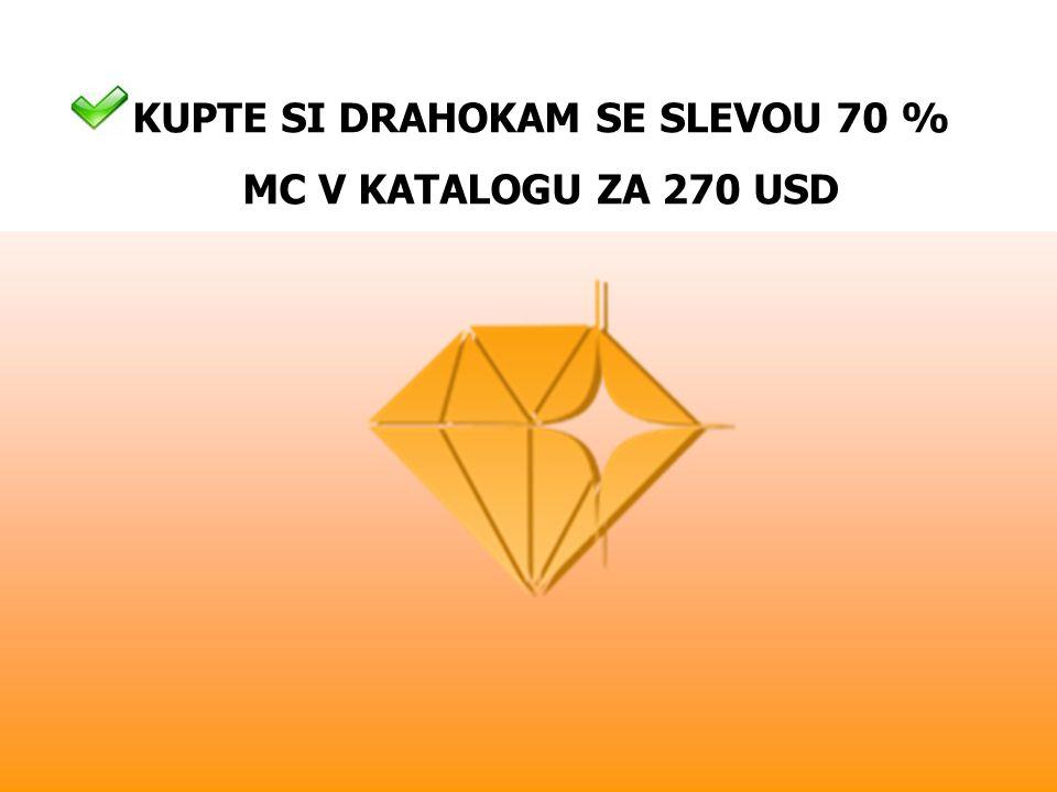 KUPTE SI DRAHOKAM SE SLEVOU 70 % MC V KATALOGU ZA 270 USD