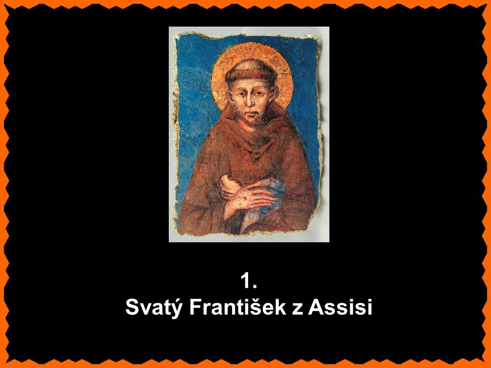 1. Svatý František z Assisi