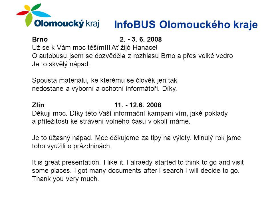 InfoBUS Olomouckého kraje Brno 2. - 3. 6. 2008 Už se k Vám moc těším!!.