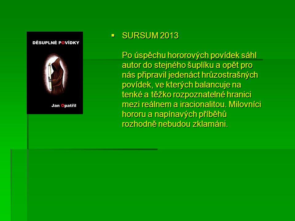  SURSUM 2013 Po úspěchu hororových povídek sáhl autor do stejného šuplíku a opět pro nás připravil jedenáct hrůzostrašných povídek, ve kterých balanc