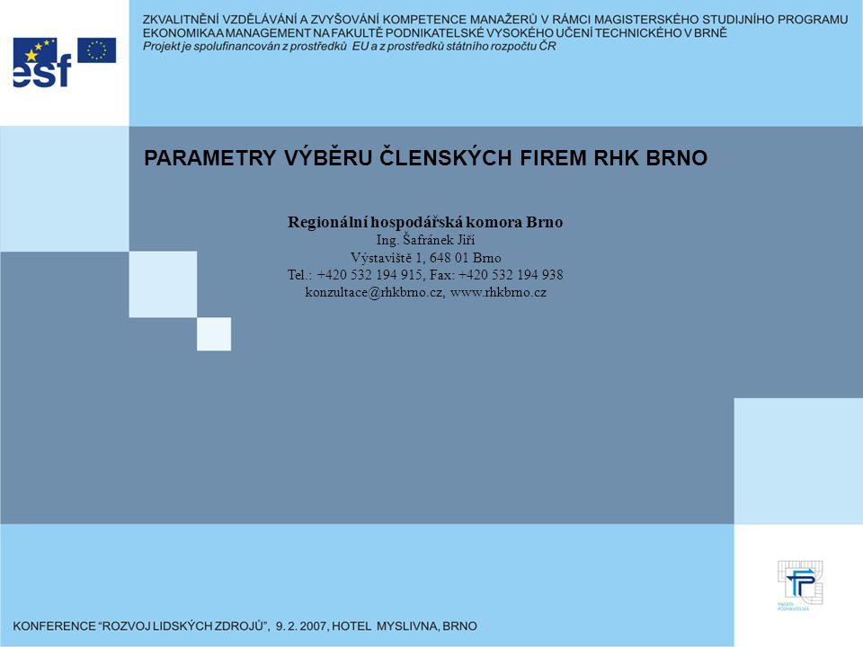 PARAMETRY VÝBĚRU ČLENSKÝCH FIREM RHK BRNO Regionální hospodářská komora Brno Ing.