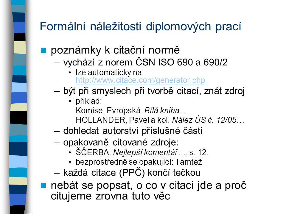 Formální náležitosti diplomových prací poznámky k citační normě –vychází z norem ČSN ISO 690 a 690/2 lze automaticky na http://www.citace.com/generato
