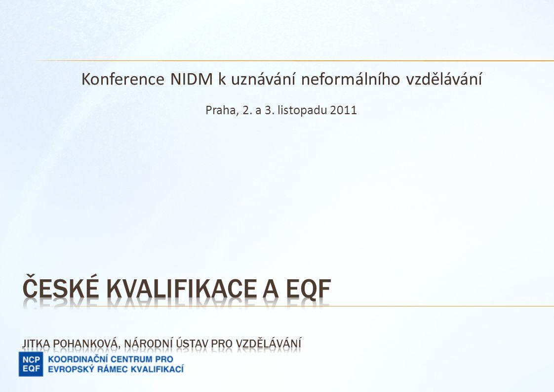 Konference NIDM k uznávání neformálního vzdělávání Praha, 2. a 3. listopadu 2011
