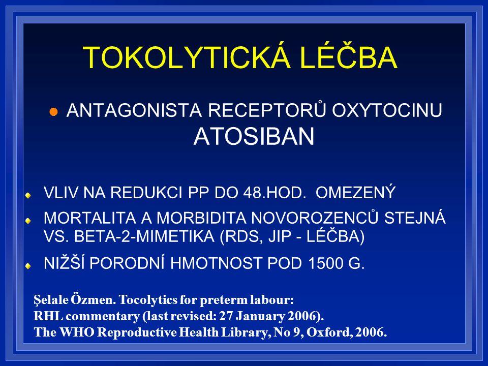 TOKOLYTICKÁ LÉČBA ANTAGONISTA RECEPTORŮ OXYTOCINU ATOSIBAN VLIV NA REDUKCI PP DO 48.HOD.