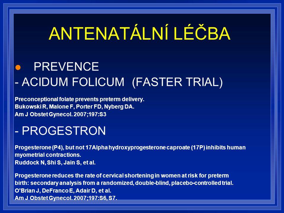 ANTENATÁLNÍ LÉČBA PREVENCE - ACIDUM FOLICUM (FASTER TRIAL) Preconceptional folate prevents preterm delivery.