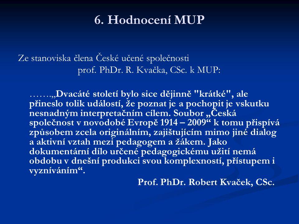 6. Hodnocení MUP Ze stanoviska člena České učené společnosti prof.